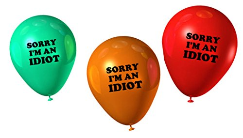 Sorry I'm An Idiot Balloons, 12-Pack