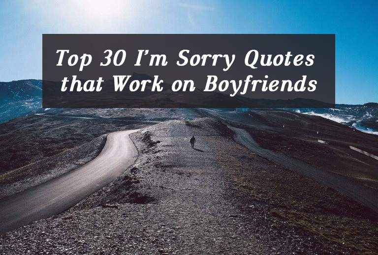 Top-30-I'm-Sorry-Quotes-that-Work-on-Boyfriends